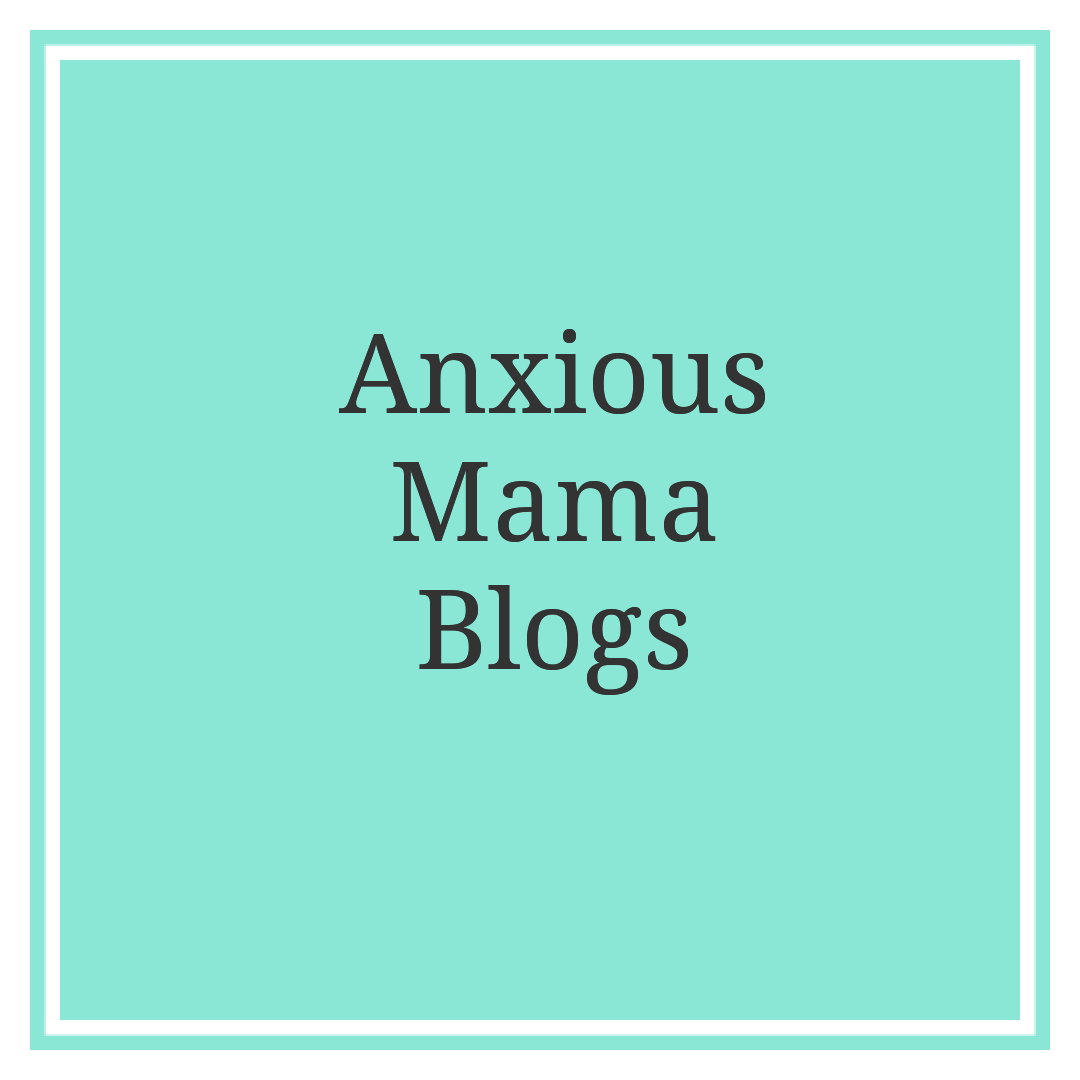 Anxious Mama Blogs